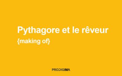 Making of Pythagore et le rêveur – HP